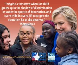 Hillary Clinton advocate for children's right to a strong public education...